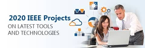 IEEE Projects, 2018-2019 IEEE Projects for Final Year